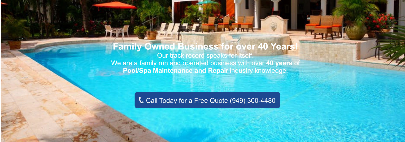 Family Owned Pool/Spa Maintenance and Repair Business for over 40 Years